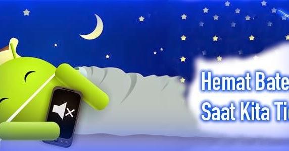 Cara Ampuh Hemat Baterai Android Saat Kita Tidur | Tutorial | Tips ...
