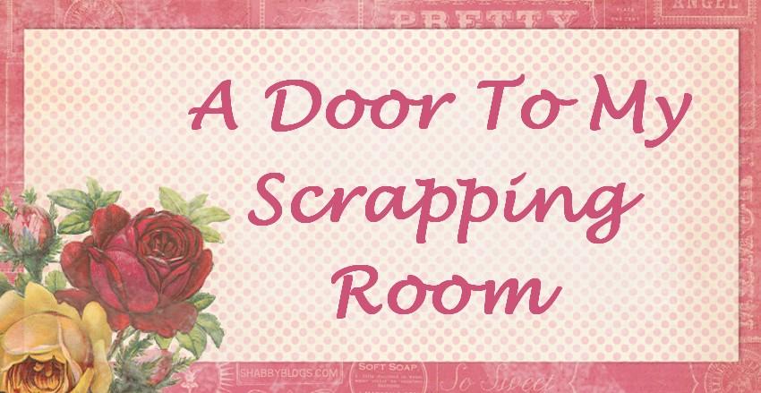 A Door To My Scrapping Room
