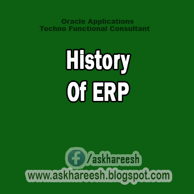 History Of ERP,AskHareesh Blog for OracleApps
