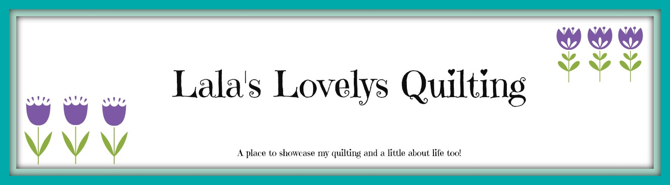 Lala&#39;s Lovelys Quilting
