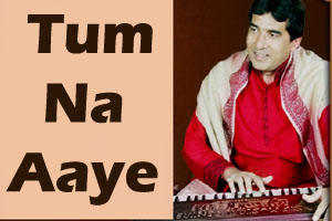 Tum Na Aaye Tumhari Yaad Sataati Hain Mujhe