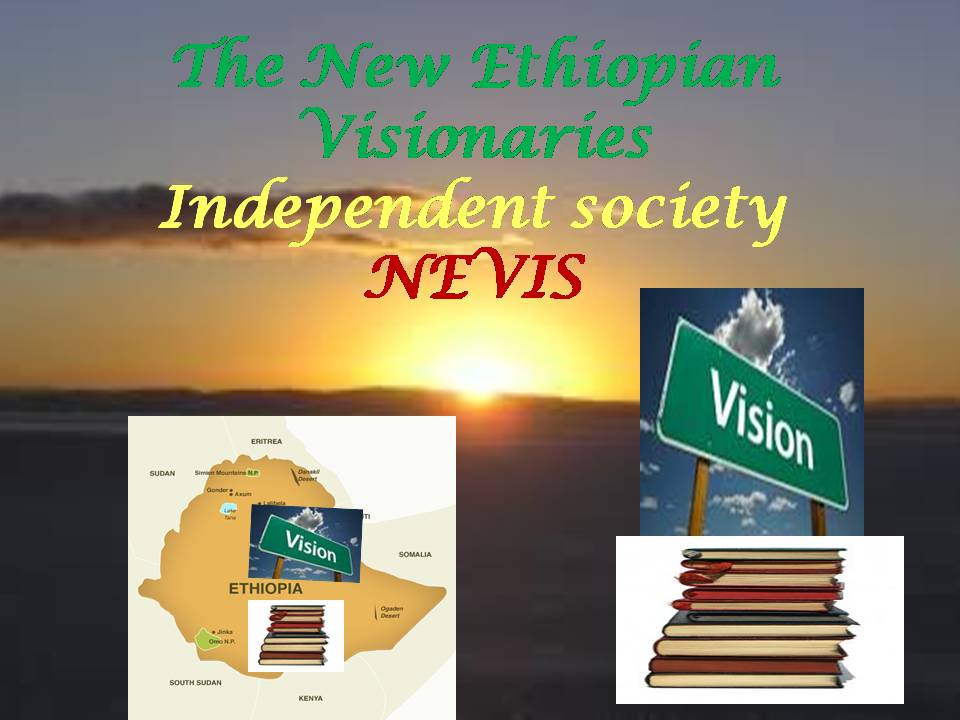 New Ethiopian Visionaries Independent Society (NEVIS) Review