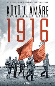 Kûtü'l Amâre 1916: <br>Olaylar, Hatıralar, Raporlar