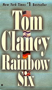 Rainbow Six (published in 1998) - Terrorist fighting unit - Authored by Tom Clancy