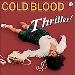 Cold Blood - Thriller! (Jazz/Funk)