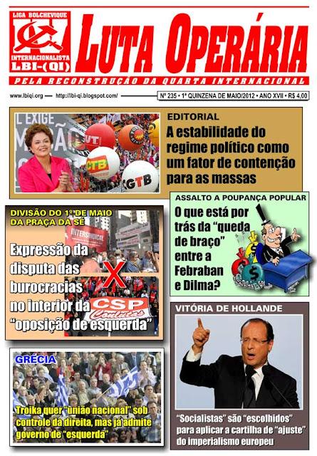 LEIA A EDIÇÃO DO JORNAL LUTA OPERÁRIA, Nº 235, 1ª QUINZENA DE MAIO/2012