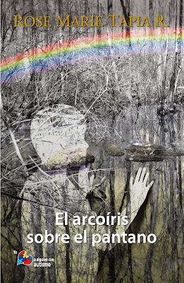 El arcoiris sobre el pantano (Rose Marie Tapia Page)