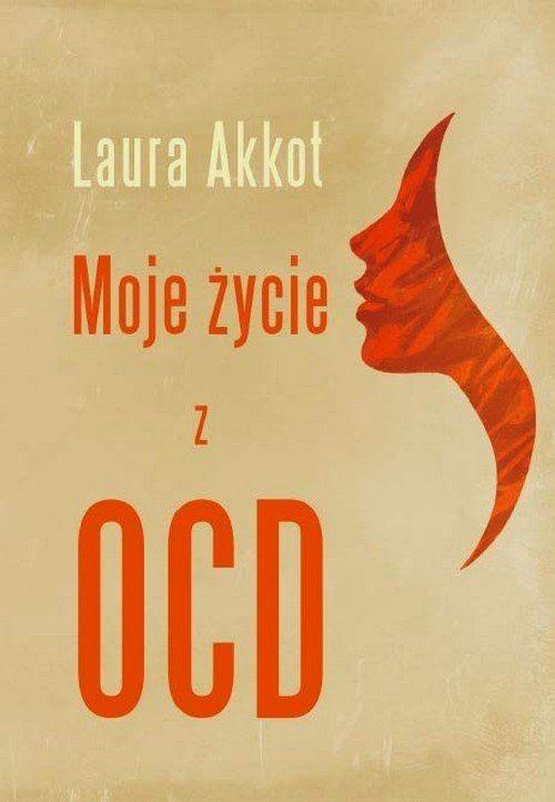 """""""Moje życie z OCD"""" – Laura Akkot"""