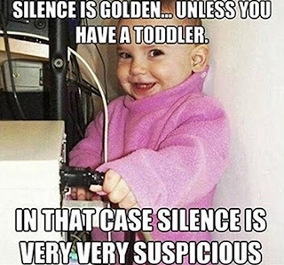Silence is not golden if you have kids