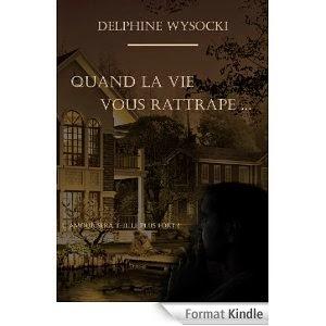 http://lesreinesdelanuit.blogspot.be/2014/05/quand-la-vie-vous-rattrapede-delphine.html