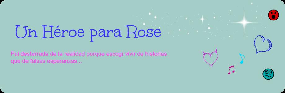 Un Héroe para Rose