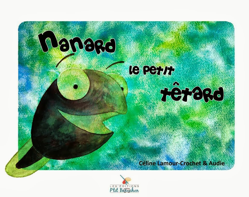 http://www.amazon.fr/Nanard-Petit-Tetard-Celine-Lamourcrochet/dp/1091234094/ref=sr_1_1?s=books&ie=UTF8&qid=1391526269&sr=1-1&keywords=nanard+le+petit+t%C3%AAtard