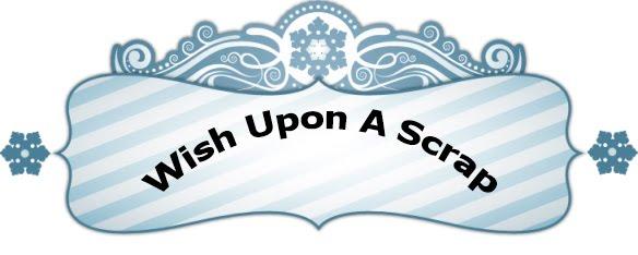 Wish Upon A Scrap