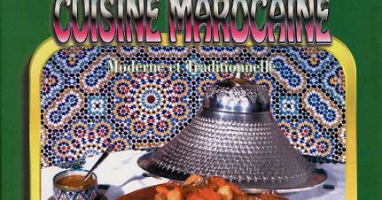 Cuisine Marocaine Moderne Et Traditionnelle