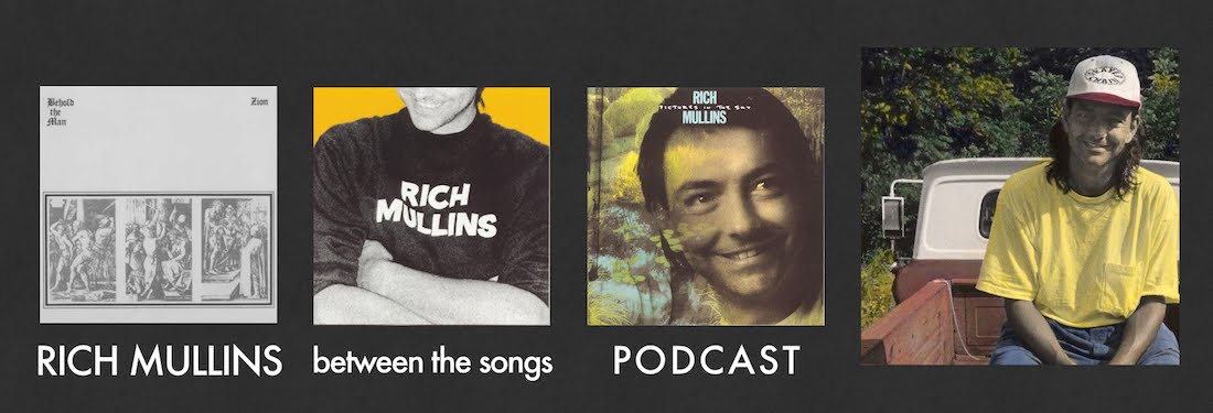 Rich Mullins: Between the Songs Podcast