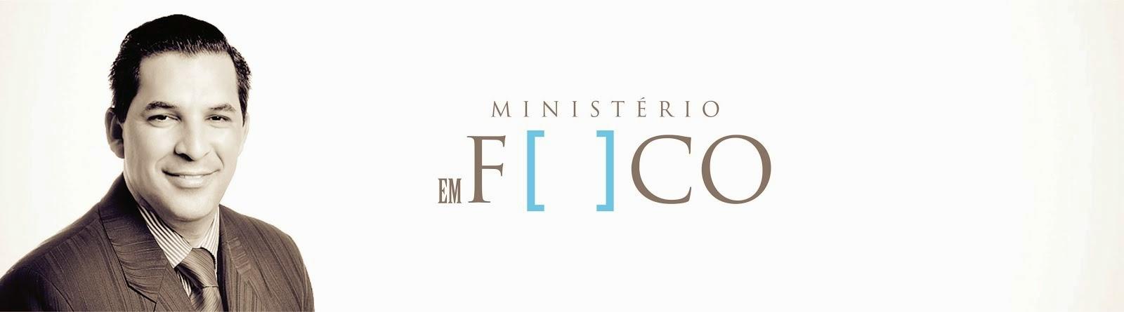 MINISTÉRIO EM FOCO