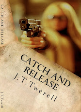 "J.T.Twerell's novel ""Catch And Release"