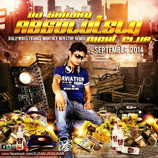 ABSOLUTELY NIGHT CLUB (SEPTEMBER 2014) - DJ SANJAY