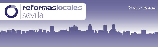 -= REFORMAS DE LOCALES =- Lider entre los Especialistas SEVILLA