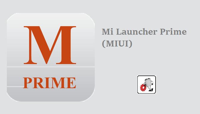 Mi Launcher Prime (MIUI) v1.0.0 APK