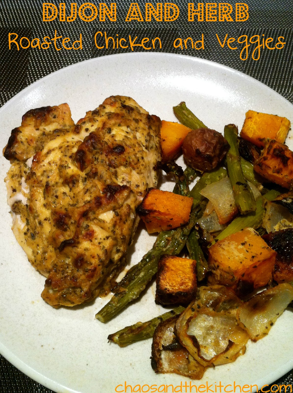 Chaos and the Kitchen: Dijon and Herb Roasted Chicken and Vegetables