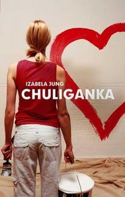 "Izabela Jung - ""Chuliganka"""