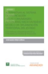 Alternativas al sistema de financiación de las Comunidades Autónomas