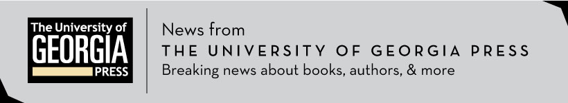 News from the University of Georgia Press