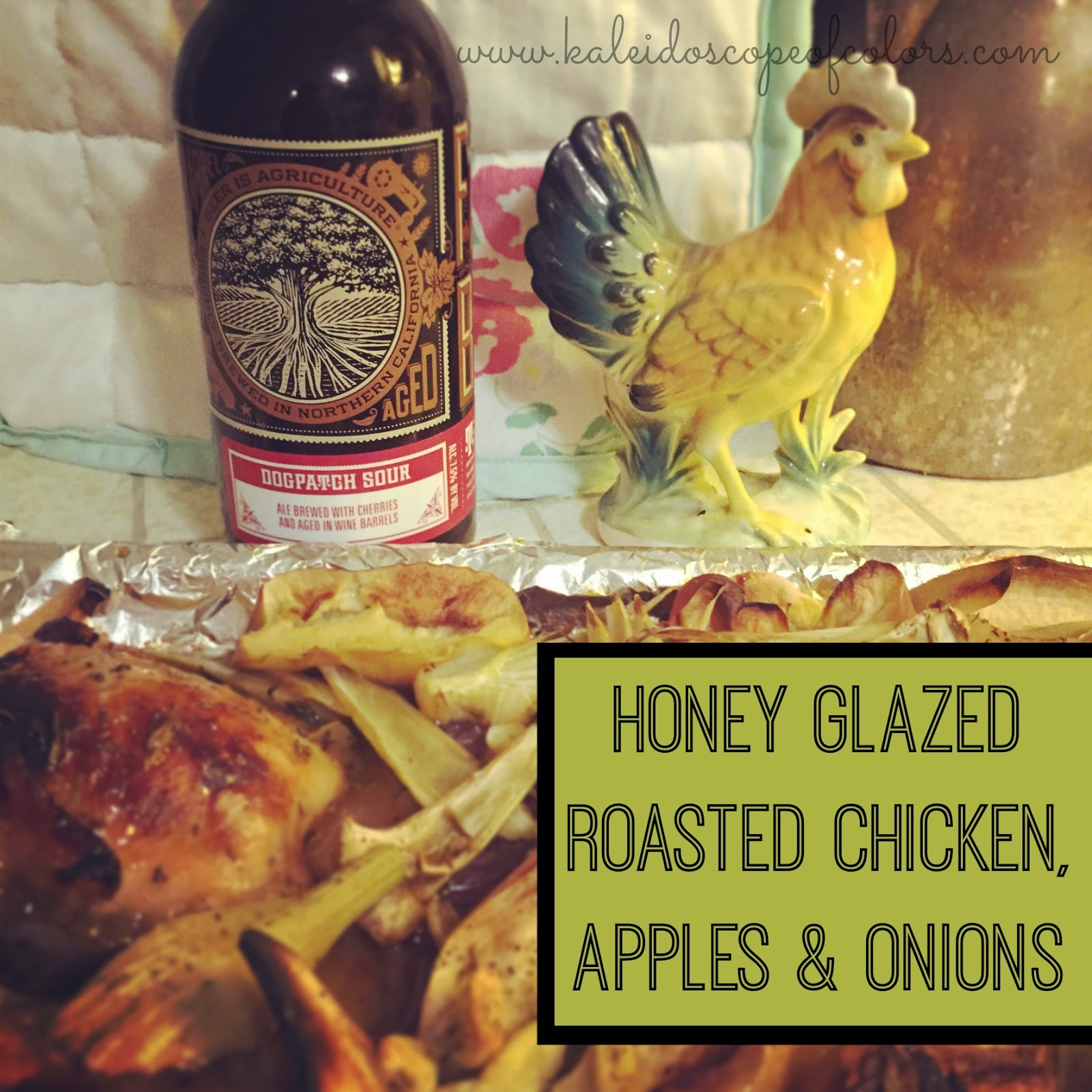 Kaleidoscope of Colors: Honey Glazed Roasted Chicken, Apples and Onion