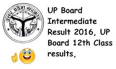 UP Board 12th Class Result 2016, UP Board Intermediate Result 2016