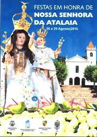 Atalaia(Montijo)- Festas em Hª de Nª Srª da Atalaia 2016- 26 a 29 Agosto