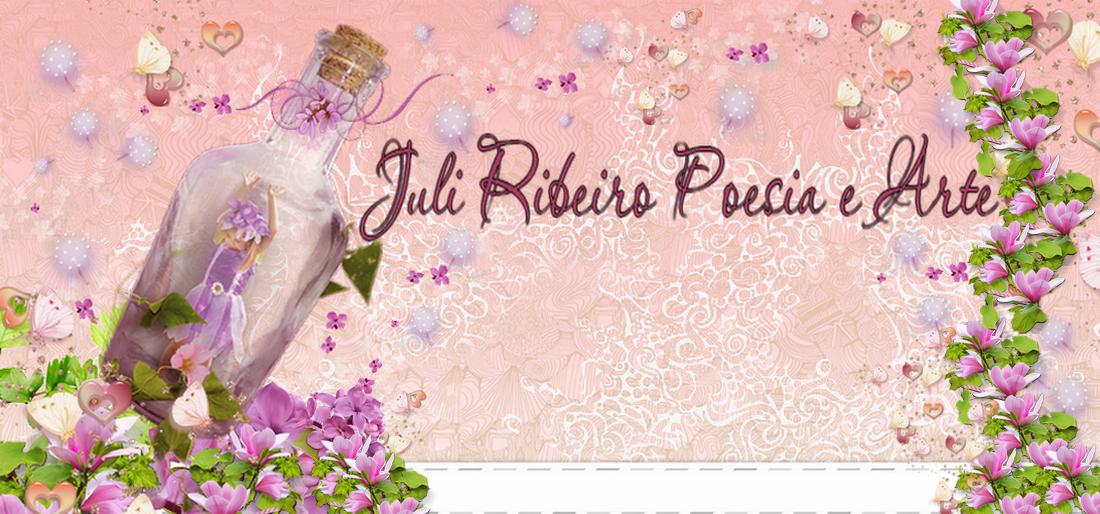 Juli Ribeiro Poesia e Arte