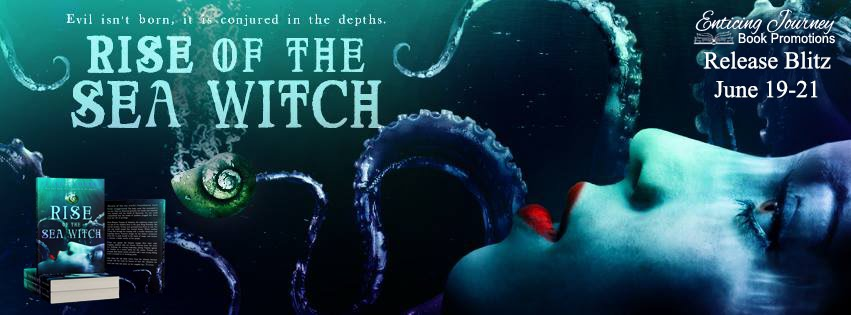 Rise of The Sea Witch Release Blitz
