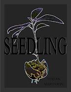 """""""Seedling"""""""