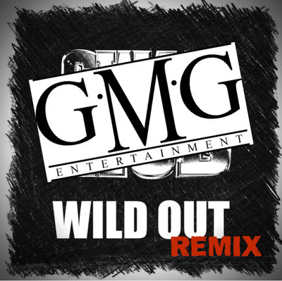 GMG - WIld Out (RMX)