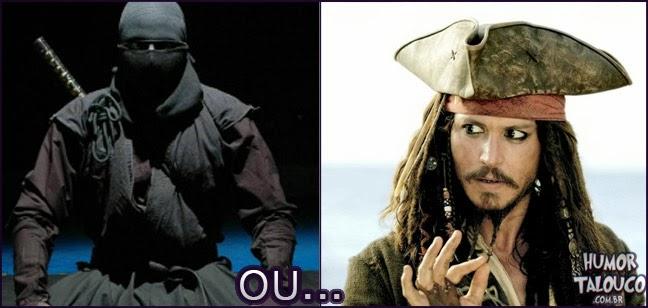 Habilidades Ninjas ou ser um Pirata ?