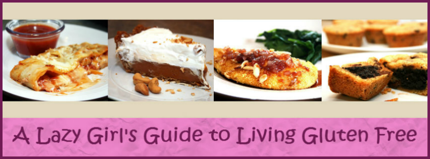 A Lazy Girl's Guide to Living Gluten Free