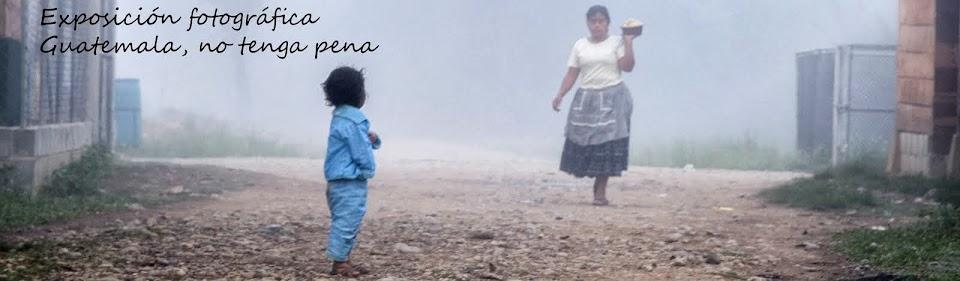 Guatemala: no tenga pena