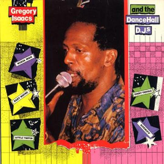 Gregory Isaacs and Dance Hall DJ's