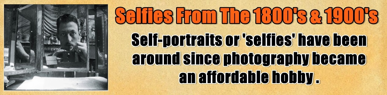http://www.nerdoutwithme.com/2013/10/selfies-from-1800s.html