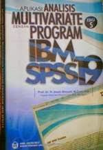 Aplikasi Analisis Multivariate dengan Program IBM SPSS 19
