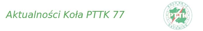 Aktualności Koła PTTK 77