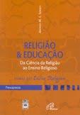 Religião e Educação: Da Ciência da Religião ao Ensino Religioso