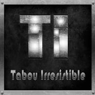 Tabou Irresisible