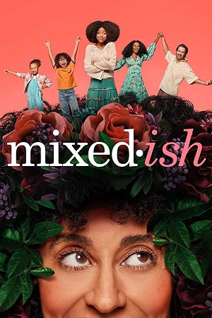 Mixed-ish (2019) S01 All Episode [Season 1] Complete Download 480p
