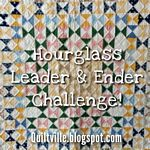 Bonnie Hunter's Hourglass Leaders and Enders