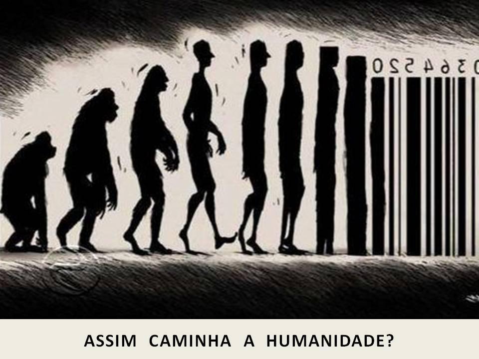 assim caminha a humanidade