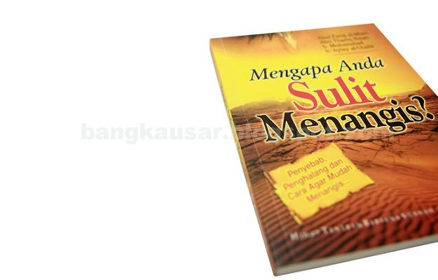 Jual Buku Islam Mengapa Anda Sulit Sekali Menangis
