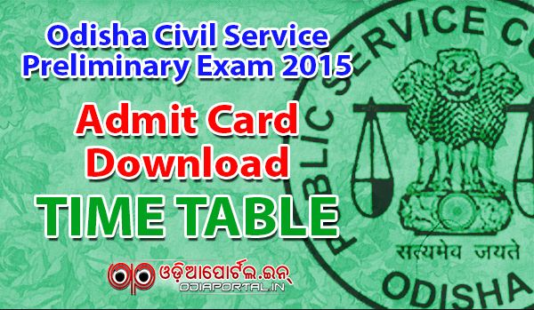 Admit Card Download - OPSC: Civil Service Preliminary Examination 2015, Incl. Time Table