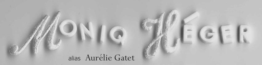 blog aurélie gatet alias moniq héger